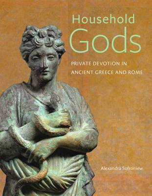 Household Gods - Private Devotion in Ancient Greece and Rome (Hardback)