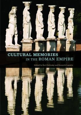 Cultural Memories in the Roman Empire (Hardback)
