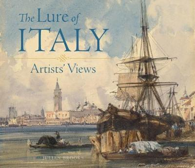 The Lure of Italy - Artists` Views (Hardback)