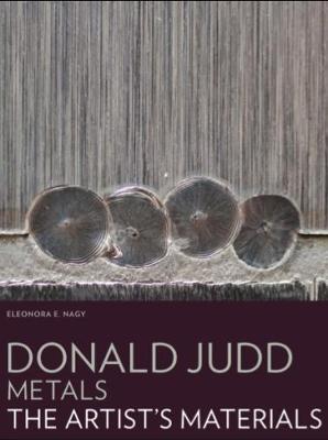 Donald Judd:Metals - The Artist's Materials (Paperback)