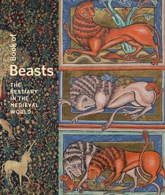 Book of Beasts - The Bestiary in the Medieval World (Hardback)