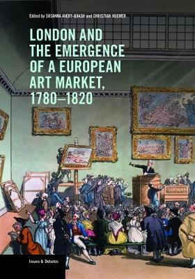 London and the Emergence of a European Art Market, 1780-1820 (Paperback)