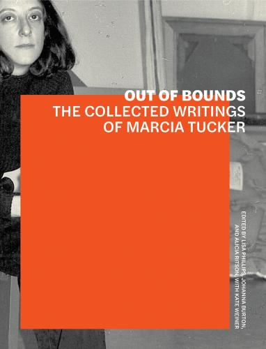 Out of Bounds - The Collected Writings of Marcia Tucker (Paperback)
