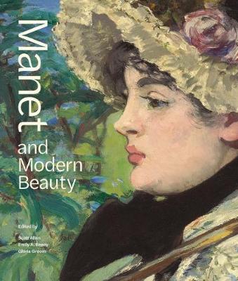 Manet and Modern Beauty - The Artist's Last Years (Hardback)