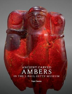 Ancient Carved Ambers in the J. Paul Getty Museum (Paperback)