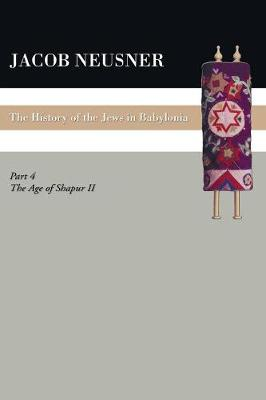A History of the Jews in Babylonia, Part IV (Paperback)