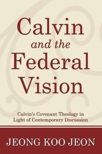 Calvin and the Federal Vision (Paperback)