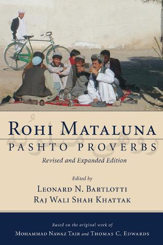 Rohi Mataluna: Pashto Proverbs, Revised and Expanded Edition (Paperback)