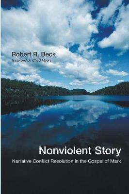 Nonviolent Story: Narrative Conflict Resolution in the Gospel of Mark (Paperback)