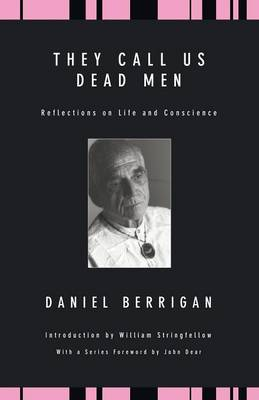 They Call Us Dead Men: Reflections on Life and Conscience (Paperback)