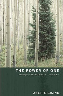 The Power of One: Theological Reflections on Loneliness (Paperback)