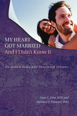 My Heart Got Married and I Didn't Know It (Paperback)