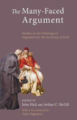 The Many-Faced Argument: Recent Studies on the Ontological Argument for the Existence of God (Paperback)