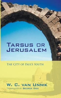 Tarsus or Jerusalem: The City of Paul's Youth (Paperback)