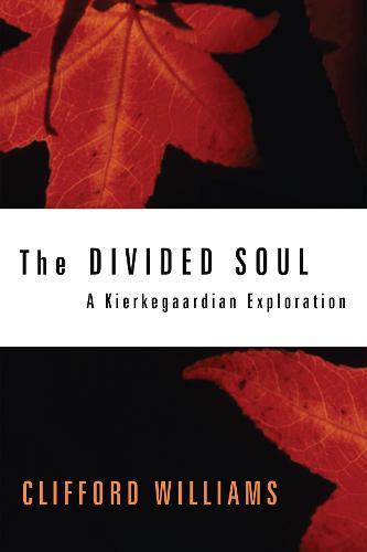 The Divided Soul: A Kierkegaardian Exploration (Paperback)