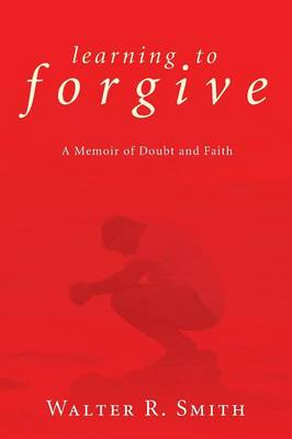Learning to Forgive (Paperback)