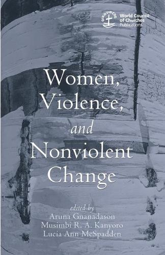 Women, Violence and Nonviolent Change (Paperback)