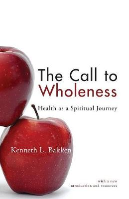 The Call to Wholeness: Health as a Spiritual Journey (Paperback)