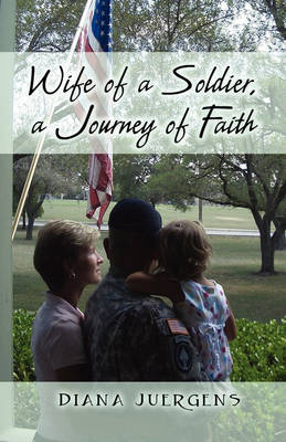 Wife of a Soldier, a Journey of Faith (Paperback)