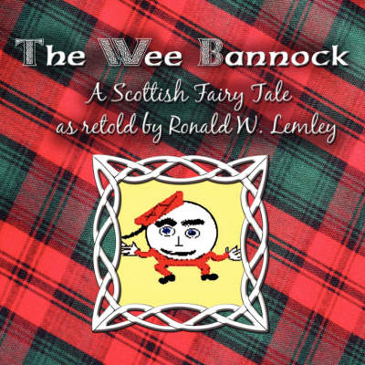 The Wee Bannock: A Scottish Fairy Tale (Paperback)
