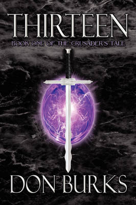 Thirteen-Book One of the Crusader's Tale (Paperback)