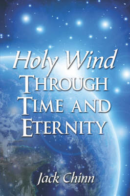 Holy Wind Through Time and Eternity (Paperback)