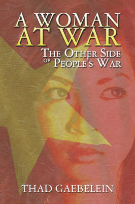 A Woman at War: The Other Side of People's War (Paperback)
