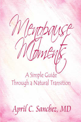 Menopause Moments: A Simple Guide Through a Natural Transition (Paperback)