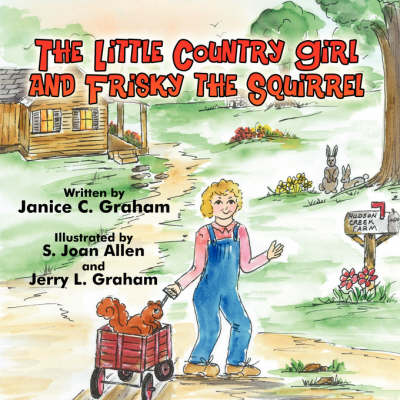 The Little Country Girl and Frisky the Squirrel (Paperback)