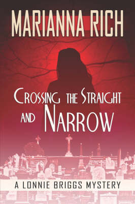 Crossing the Straight and Narrow: A Lonnie Briggs Mystery (Paperback)