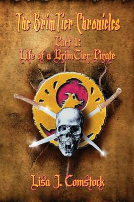 The Brimtier Chronicles: Part 1: Life of a Brimtier Pirate (Paperback)