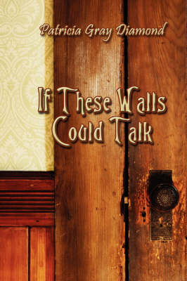 If These Walls Could Talk (Paperback)