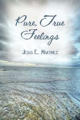 Pure, True Feelings (Paperback)