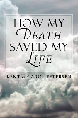 How My Death Saved My Life (Paperback)
