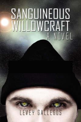 Sanguineous Willowcraft (Paperback)