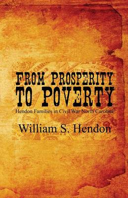 From Prosperity to Poverty: Hendon Families in Civil War North Carolina (Paperback)
