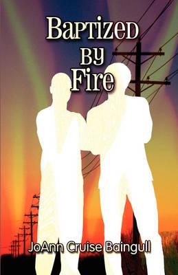 Baptized by Fire (Paperback)