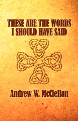 These Are the Words I Should Have Said (Paperback)