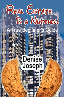 Real Estate in a Nutshell: A True Beginner's Guide (Paperback)