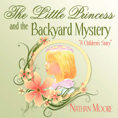 The Little Princess and the Backyard Mystery: A Children's Story (Paperback)