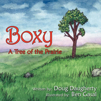Boxy: A Tree of the Prairie (Paperback)