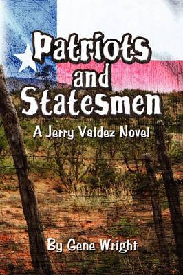 Patriots and Statesmen: A Jerry Valdez Novel (Paperback)