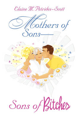 Mothers of Sons-Sons of Bitches (Paperback)