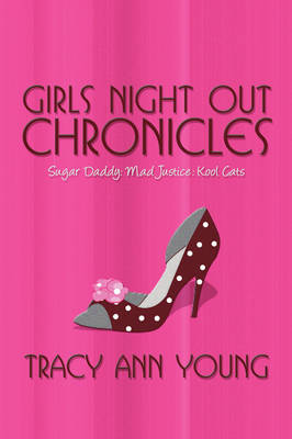 Girls Night Out Chronicles: Sugar Daddy: Mad Justice: Kool Cats (Paperback)