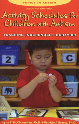 Activity Schedules for Children with Autism: Teaching Independent Behavior: 2nd Edition (Paperback)