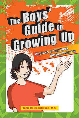 Boys' Guide to Growing Up: Choices & Changes During Puberty (Paperback)