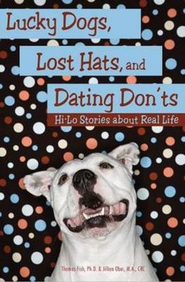 Lucky Dogs, Lost Hats & Dating Donts: Hi-Lo Stories About Real Life (Paperback)