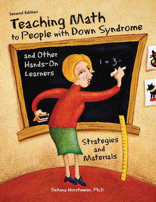 Teaching Math to People with Down Syndrome & Other Hands-On Learners: Strategies & Materials (Paperback)