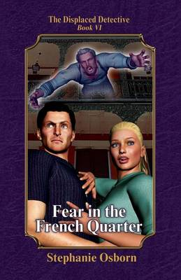 Fear in the French Quarter - Displaced Detective 6 (Paperback)