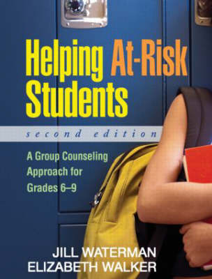 Helping At-Risk Students, Second Edition: A Group Counseling Approach for Grades 6-9 (Paperback)